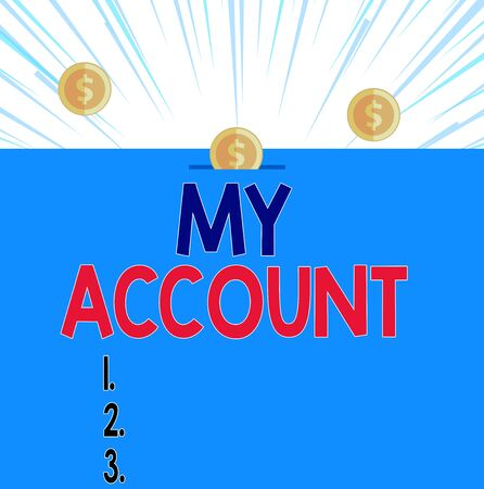 Text sign showing My Account. Business photo showcasing If something is said to be on someone s is or something s is account Front view close up three penny coins icon one entering collecting box slot Banco de Imagens