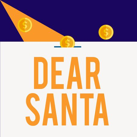 Writing note showing Dear Santa. Business concept for letter intended for Santa Claus written by kids during Christmas Three gold spherical coins value thousand dollars bounce to piggy bank Stock Photo