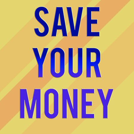 Text sign showing Save Your Money. Business photo text keep your savings in bank or stock to protect it Dont waste Square rectangle paper sheet loaded with full creation of pattern theme