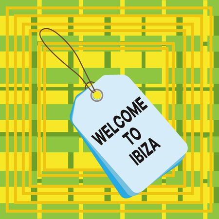Text sign showing Welcome To Ibiza. Business photo showcasing Warm greetings from one of Balearic Islands of Spain Label rectangle empty badge attached string colorful background tag small