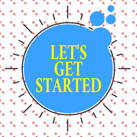 Word writing text Let S Get Started. Business photo showcasing To begin doing or working on something Bring it ON Asymmetrical uneven shaped format pattern object outline multicolour design