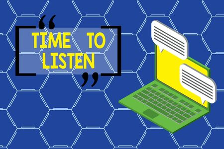 Text sign showing Time To Listen. Business photo text Give attention to someone or something in order to hear Laptop receiving sending information conversation texting internet wireless