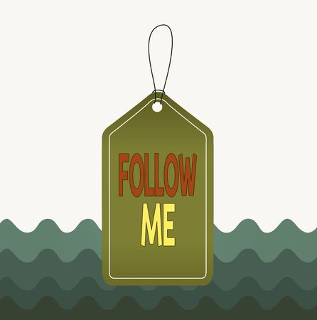 Conceptual hand writing showing Follow Me. Concept meaning Inviting a demonstrating or group to obey your prefered leadership Empty tag colorful background label rectangle attach string