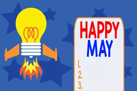 Writing note showing Happy May. Business concept for Happy new month Best wishes Fresh Start Celebrating Holiday Top view launching bulb rocket fire base Project Fuel idea