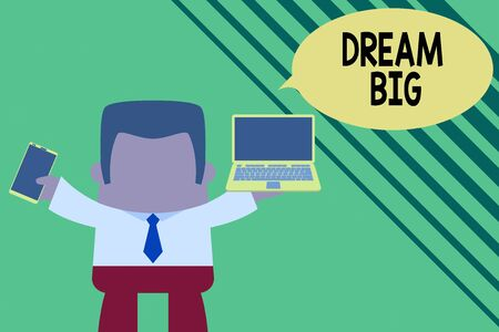 Conceptual hand writing showing Dream Big. Concept meaning seeking purpose for your life and becoming fulfilled in process Professional man holding laptop in left mobile phone right