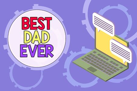 Conceptual hand writing showing Best Dad Ever. Concept meaning Appreciation for your father love feelings compliment Laptop receiving sending information internet wireless