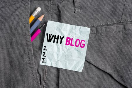 Word writing text Why Blog. Business photo showcasing reason why regularly records their thoughts or experiences Writing equipment and blue note paper inside pocket of man work trousers 版權商用圖片