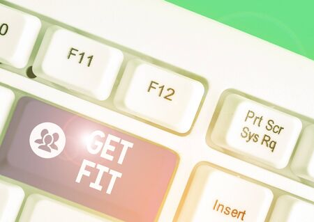 Word writing text Get Fit. Business photo showcasing right size or shape for someone or something keep your body healthy