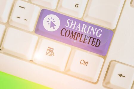 Writing note showing Sharing Completed. Business concept for to bring to an end and especially into a perfected state