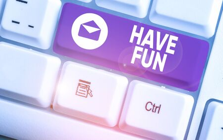 Text sign showing Have Fun. Business photo showcasing wish somebody good and enjoyable time when they do something