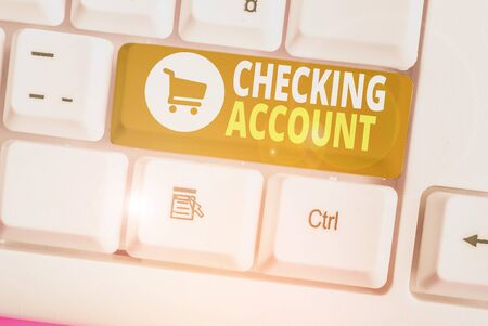 Word writing text Checking Account. Business photo showcasing bank account that allows you easy access to your money