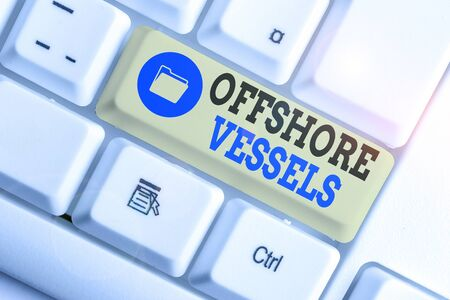Conceptual hand writing showing Offshore Vessels. Concept meaning ship designed to supply offshore oil and gas platforms