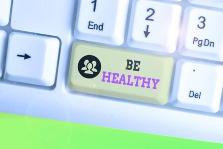 Text sign showing Be Healthy. Business photo text to be vigorous and totally free from bodily or mental diseases Archivio Fotografico - 135270141