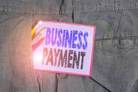 Text sign showing Business Payment. Business photo text trade of value from one party to another for goods Writing equipment and purple note paper inside pocket of man work trousers