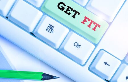 Conceptual hand writing showing Get Fit. Concept meaning right size or shape for someone or something keep your body healthy Banco de Imagens