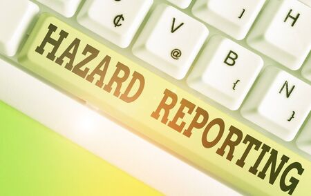 Word writing text Hazard Reporting. Business photo showcasing account or statement describing the danger or risk