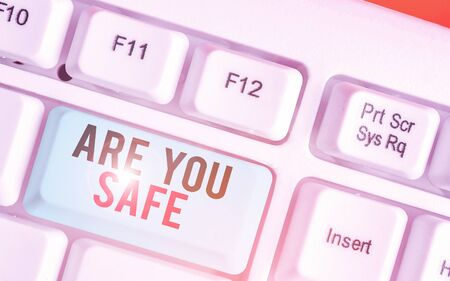 Writing note showing Are You Safe. Business concept for Free from danger Not anticipating any Harm Hurt physically
