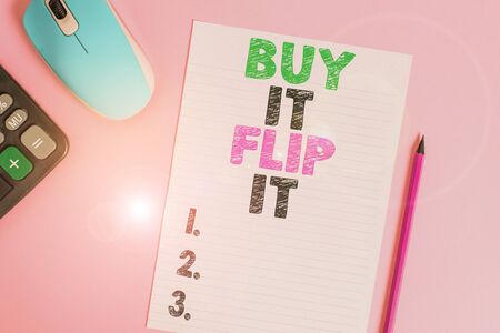 Text sign showing Buy It Flip It. Business photo text Buy something fix them up then sell them for more profit Electronic calculator wire mouse striped sheet pencil colored background