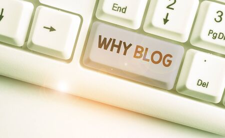 Word writing text Why Blog. Business photo showcasing reason why regularly records their thoughts or experiences