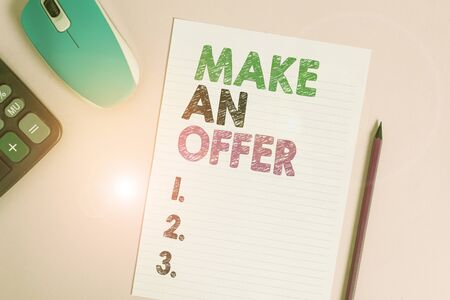 Text sign showing Make An Offer. Business photo text Proposal Bring up Volunteer Proffer Bestow Bid Grant Electronic calculator wire mouse striped sheet pencil colored background