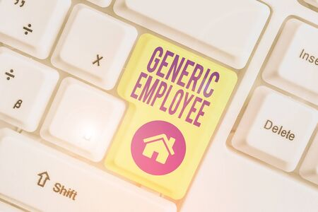 Handwriting text writing Generic Employee. Conceptual photo one employed by another usually for wages or salary