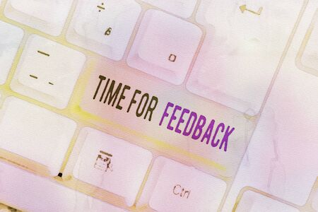 Text sign showing Time For Feedback. Business photo text Need to response or give critic on something Evaluation White pc keyboard with empty note paper above white background key copy space