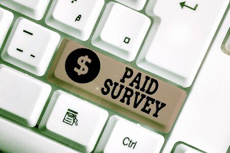 Conceptual hand writing showing Paid Survey. Concept meaning statistical survey where the participants are rewarded or paid