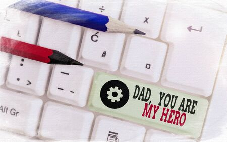 Handwriting text Dad You Are My Hero. Conceptual photo Admiration for your father love feelings compliment