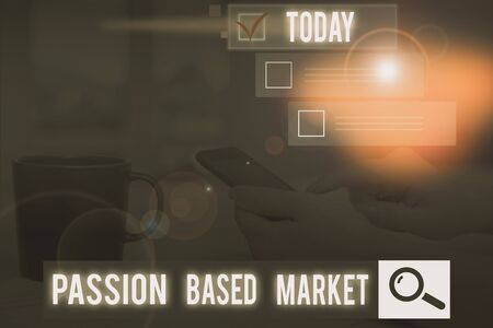 Conceptual hand writing showing Passion Based Market. Concept meaning Emotional Sales Channel a Personalize centric Strategy