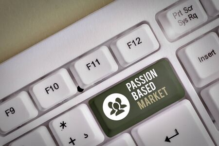 Word writing text Passion Based Market. Business photo showcasing Emotional Sales Channel a Personalize centric Strategy White pc keyboard with empty note paper above white background key copy space Archivio Fotografico