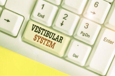 Handwriting text Vestibular System. Conceptual photo provides the leading contribution to the sense of balance
