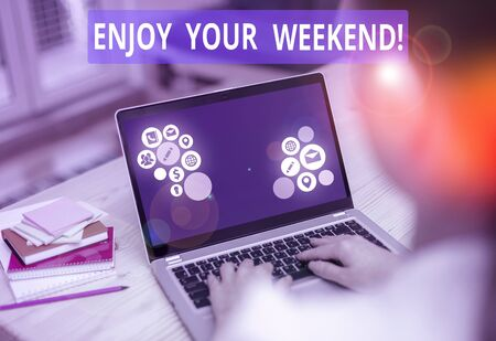 Text sign showing Enjoy Your Weekend. Business photo text wishing someone that something nice will happen at holiday
