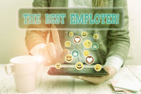 Handwriting text The Best Employer. Conceptual photo created workplace showing feel heard and empowered