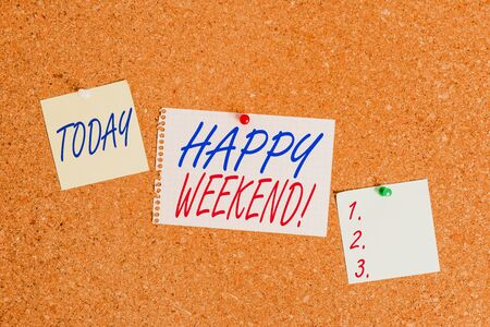 Text sign showing Happy Weekend. Business photo showcasing something nice has happened or they feel satisfied with life Corkboard color size paper pin thumbtack tack sheet billboard notice board