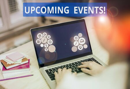 Text sign showing Upcoming Events. Business photo text thing that will happens or takes place soon planned occasion Stock Photo