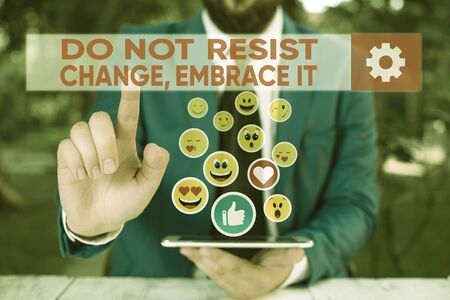 Word writing text Do Not Resist Change Embrace It. Business photo showcasing Be open to changes try new things Positive