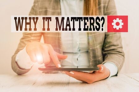 Handwriting text Why It Matters Question. Conceptual photo most important thing to be done when involved in situation Business concept with communication mobile phone