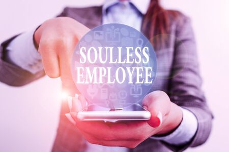 Handwriting text writing Soulless Employee. Conceptual photo lack huanalysis qualities and the ability to produce feelings