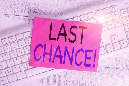Word writing text Last Chance. Business photo showcasing final opportunity to achieve or acquire something you want White keyboard office supplies empty rectangle shaped paper reminder wood