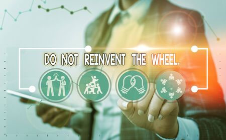 Word writing text Do Not Reinvent The Wheel. Business photo showcasing stop duplicating a basic method previously done