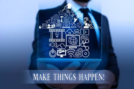 Word writing text Make Things Happen. Business photo showcasing you will have to make hard efforts in order to achieve it