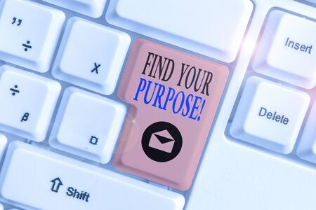Conceptual hand writing showing Find Your Purpose. Concept meaning reason for something is done or for which still exists