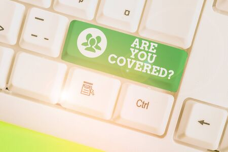Word writing text Are You Covered Question. Business photo showcasing asking showing if they had insurance in work or life