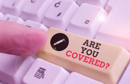 Handwriting text Are You Covered Question. Conceptual photo asking showing if they had insurance in work or life