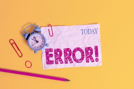 Word writing text Error. Business photo showcasing state or condition of being wrong in conduct judgement or program Alarm clock clips crushed note rubber band pencil colored background