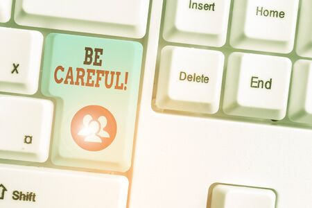 Word writing text Be Careful. Business photo showcasing making sure of avoiding potential danger mishap or harm