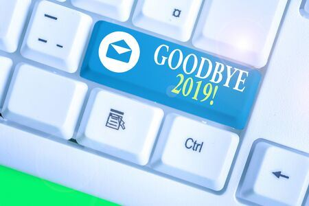 Handwriting text writing Goodbye 2019. Conceptual photo express good wishes when parting or at the end of last year
