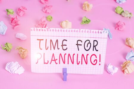 Writing note showing Time For Planning. Business concept for exercising conscious control spent on specific activities Colored crumpled papers empty reminder pink floor background clothespin