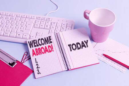 Handwriting text writing Welcome Abroad. Conceptual photo something that you say when someone gets on ship Paper blue desk computer keyboard office study notebook chart numbers memo
