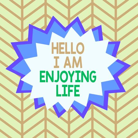 Handwriting text Hello I Am Enjoying Life. Conceptual photo Happy relaxed lifestyle Enjoy simple things Asymmetrical uneven shaped format pattern object outline multicolour design Imagens